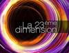 La 23e dimension