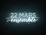 22 mars : Ensemble