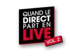 Quand le direct part en live ! volume 2