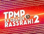 TPMP La grande rassrah ! 2
