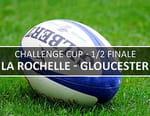 Rugby - La Rochelle (Fra) / Gloucester (Gbr)